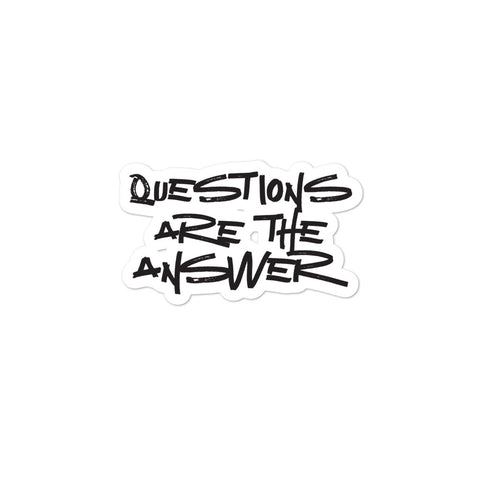 Questions are the Answer Bubble-free stickers