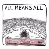 All Means All Sticker