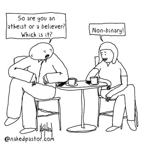 Atheist or Believer: Non-Binary