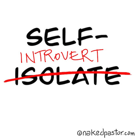 Self-Isolate Introverts!