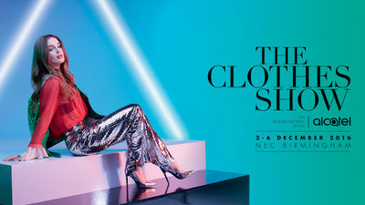 The Clothes Show – 2-6 December 2016 – Visit us at stand BR74