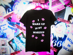 I WAKE UP IN MY MAKEUP TEE