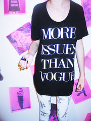 MORE ISSUES THAN VOGUE TEE