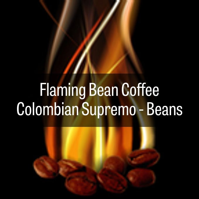 Flaming Bean Colombian Supremo - BEANS
