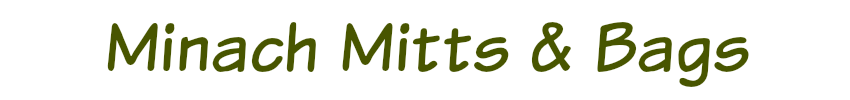 Minach Mitts and Bags