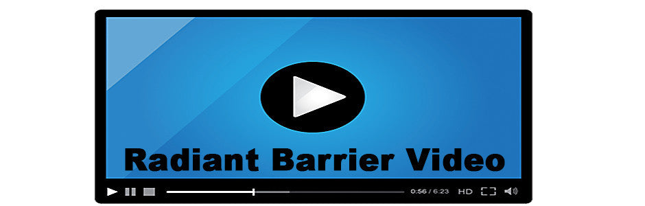 Watch our radiant barrier video