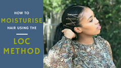 HOW TO MOISTURISE HAIR USING THE LOC METHOD