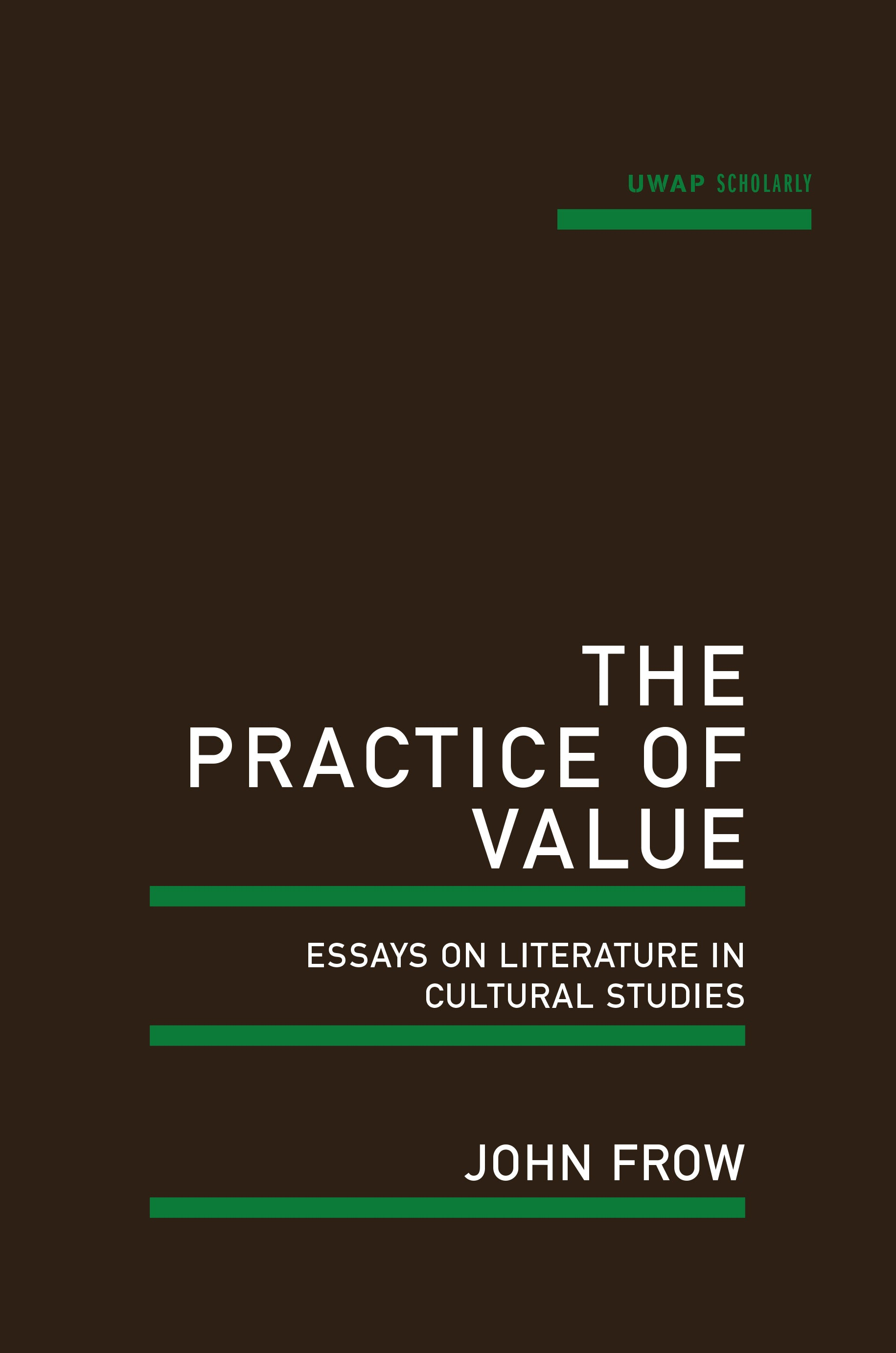 the practice of value essays on literature in cultural studies high res cover image