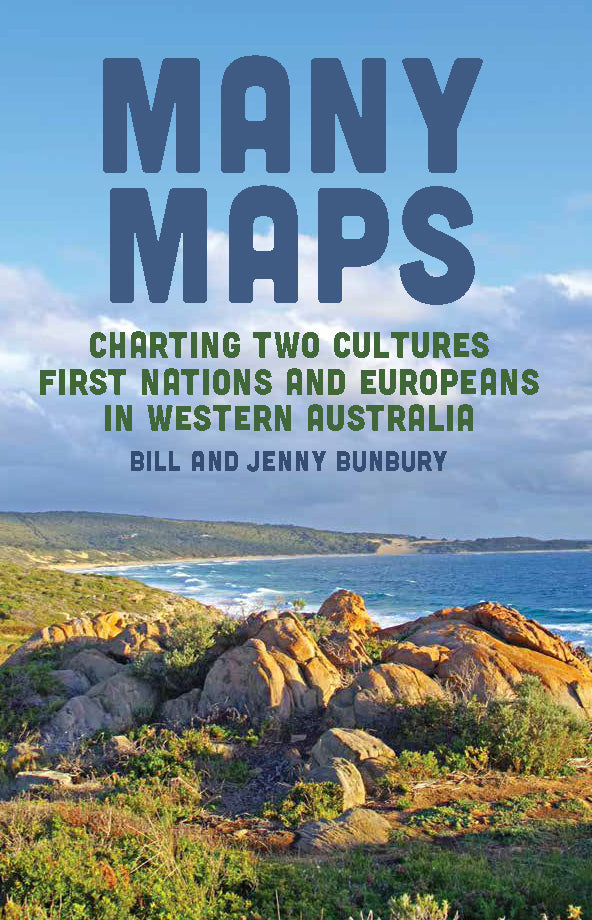 Many Maps: Charting Two Cultures: First Nations Australians and European Settlers in Western Australia