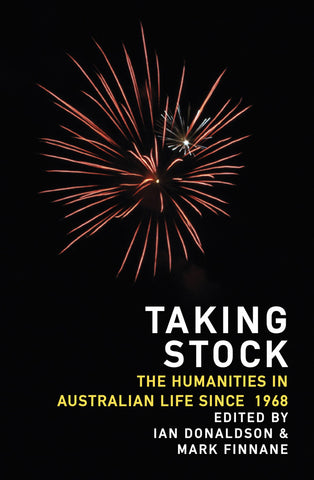 Taking Stock: The Humanities in Australian Life Since 1968