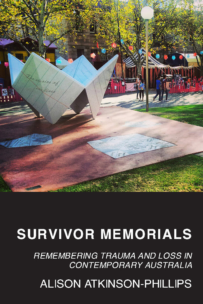 Survivor Memorials: Remembering Trauma and Loss in Contemporary Australia