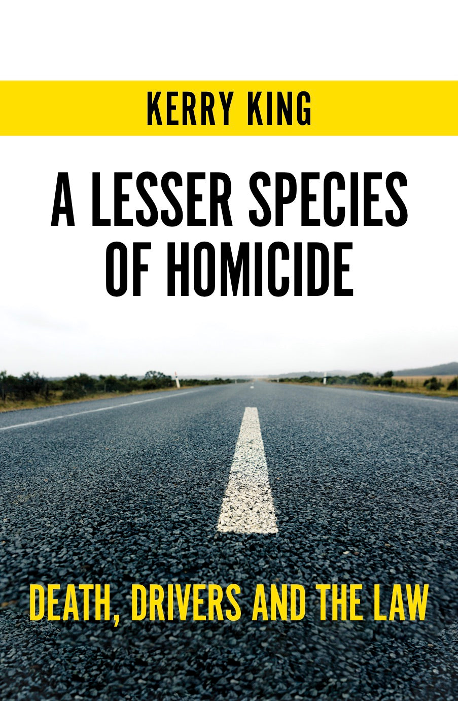 A Lesser Species of Homicide: Death, drivers and the law