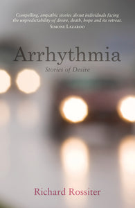 Arrhythmia: Stories of Desire
