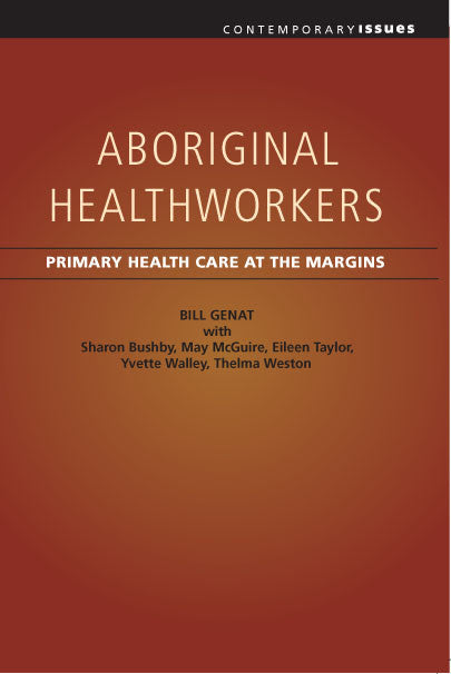 Aboriginal Healthworkers: Primary Health Care at the Margins
