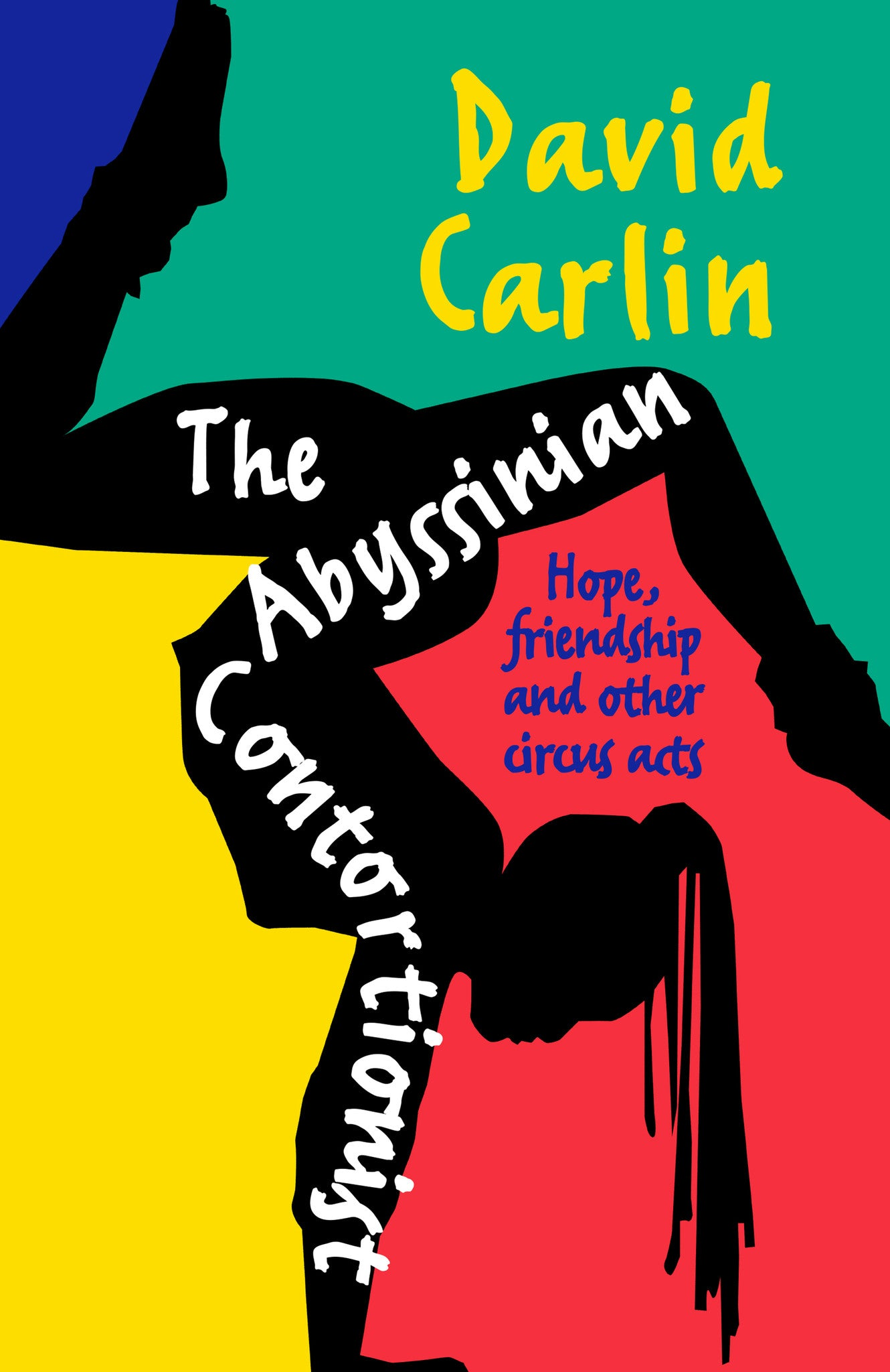 The Abyssinian Contortionist: Hope, friendship and other circus acts