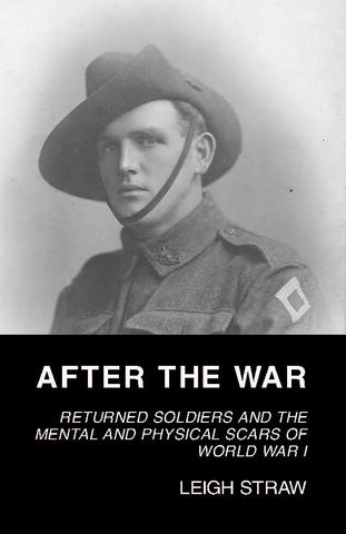 After the War: Returned Soldiers and the Mental and Physical Scars of World War I