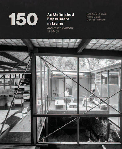 An Unfinished Experiment in Living: Australian Houses 1950-65