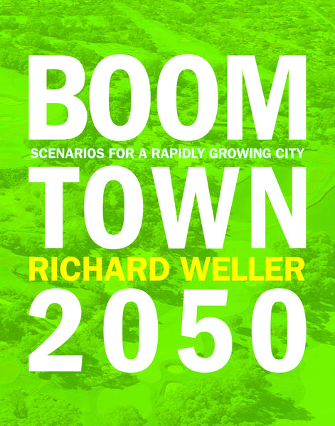 Boomtown 2050: Scenarios for a Rapidly Growing City