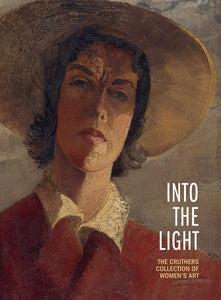 Into the Light: The Cruthers Collection of Women's Art