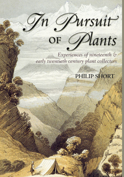 In Pursuit of Plants: Experiences of Nineteenth Century and Early Twentieth Century Plant Collectors