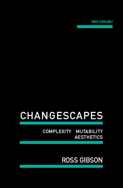 Changescapes: Complexity, Mutability, Aesthetics