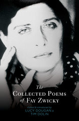 The Collected Poems of Fay Zwicky