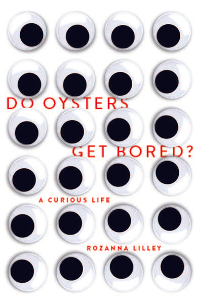 Do Oysters Get Bored? A curious life