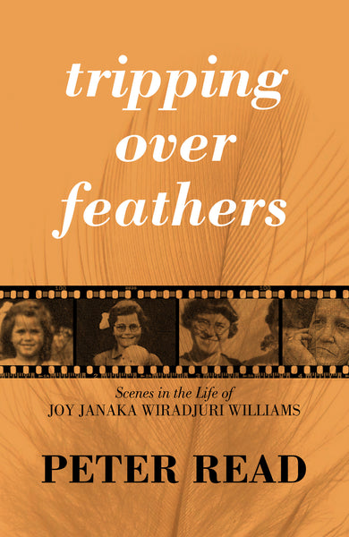 Tripping Over Feathers: Scenes in the Life of Joy Janaka Wiradjuri Williams