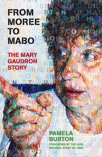 From Moree to Mabo: The Mary Gaudron Story
