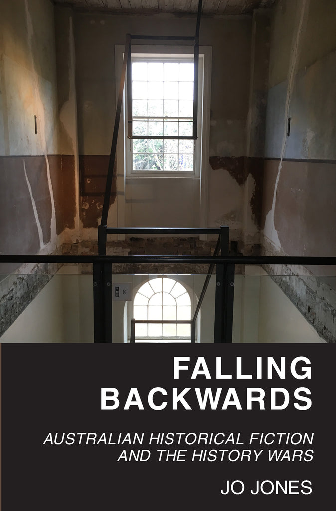 Falling Backwards: Australian Historical Fiction and The History Wars