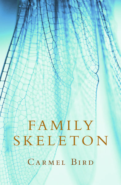 Family Skeleton by Carmel Bird