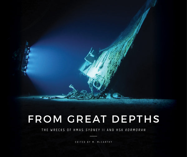From Great Depths: the wrecks of HMAS Sydney II and HSK Kormoran