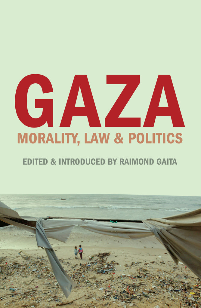 Gaza: Morality, Law and Politics
