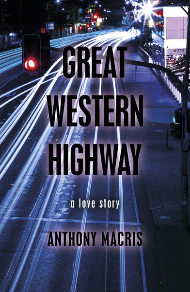 Great Western Highway: A Love Story (Capital, Volume One, Part Two)