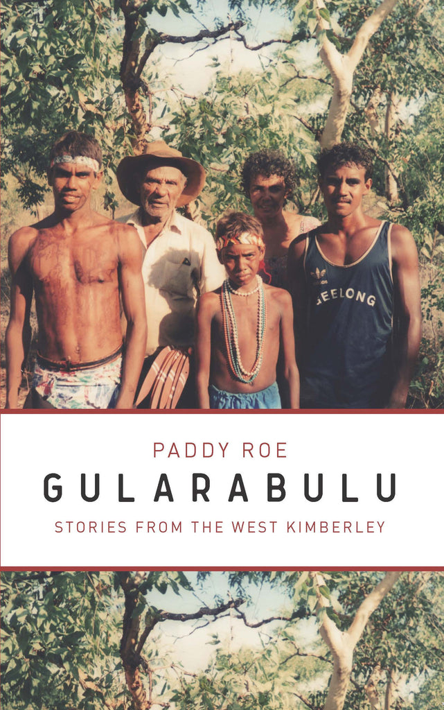 Gularabulu: Stories from the West Kimberley