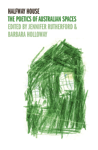Halfway House: The Poetics of Australian Space