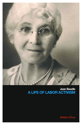 Jean Beadle: A Life of Labor Activism