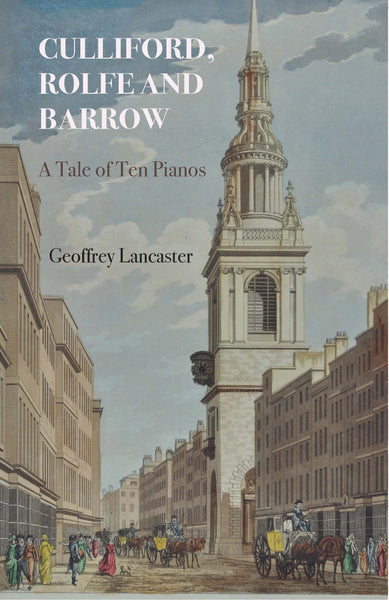 Culliford, Rolfe and Barrow: A Tale of Ten Pianos