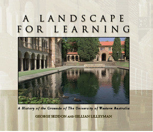 A Landscape for Learning: A History of the Grounds of The University of Western Australia