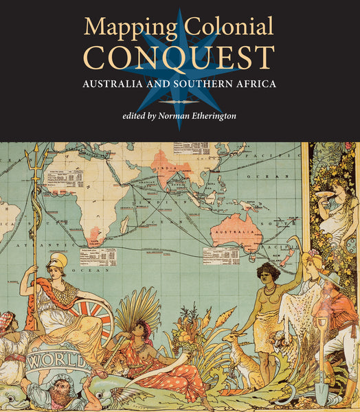 Mapping Colonial Conquest: Australia and South Africa