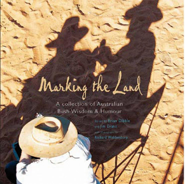 Marking the Land: A collection of Australian bush wisdom and humour