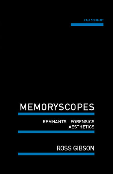 Memoryscopes: Remnants, Forensics, Aesthetics
