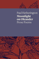 Moonlight on Oleander: Prose Poems
