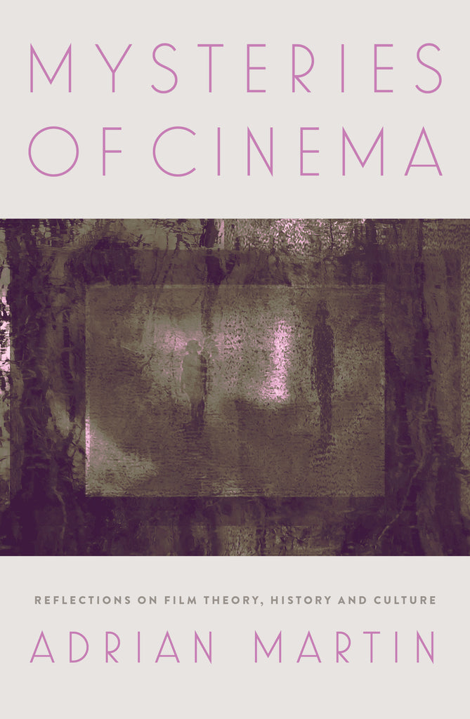 Mysteries of Cinema: Reflections on film theory, history and culture