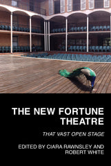 The New Fortune Theatre: That Vast Open Stage