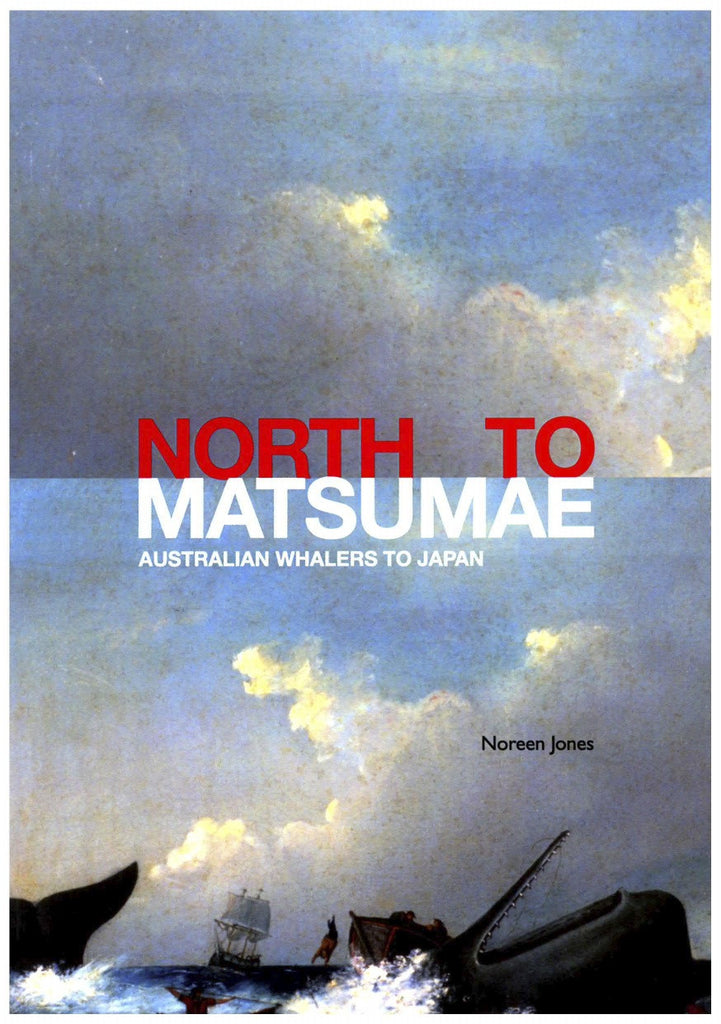 North to Matsumae: Australian Whalers to Japan