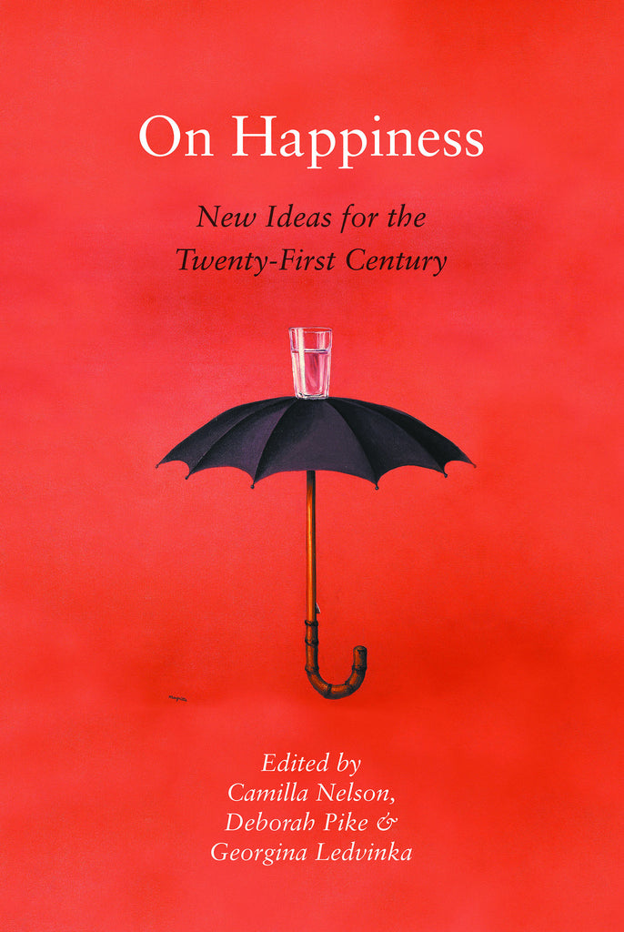 On Happiness: New Ideas for the Twenty-First Century