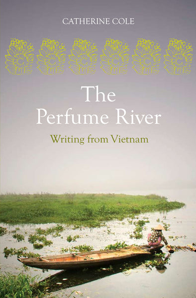 The Perfume River: Writing from Vietnam