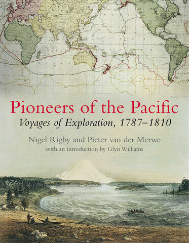 Pioneers of the Pacific: Voyages of Exploration 1787-1810