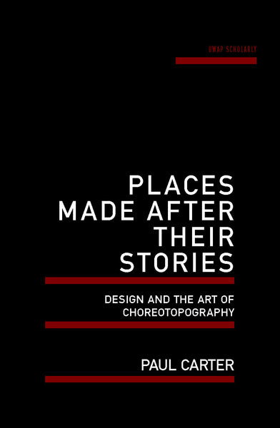 Places Made After Their Stories: Design and the art of choreotopography